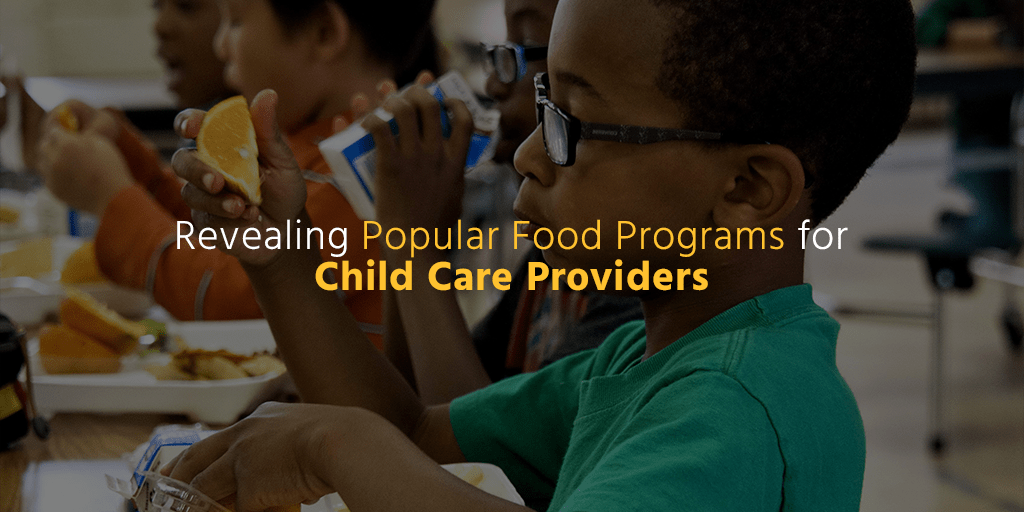Revealing Popular Food Programs for Child Care Providers 2